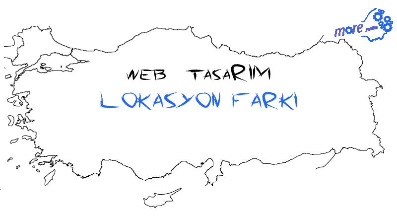 türkiye web tasarım lokasyon farkı